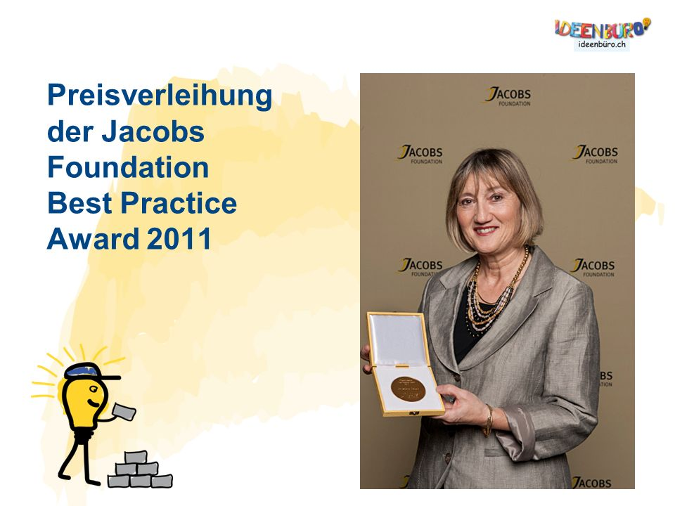 Preisverleihung der Jacobs Foundation Best Practice Award 2011