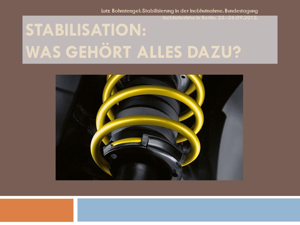 Stabilisation: Was gehört alles dazu