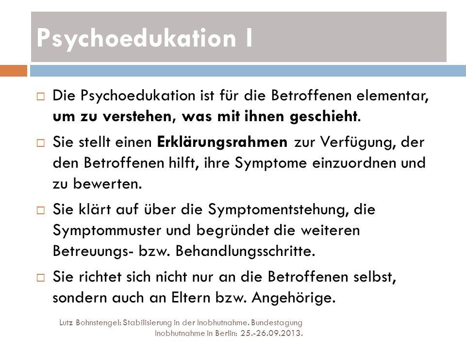 Psychoedukation I Die Psychoedukation ist für die Betroffenen elementar, um zu verstehen, was mit ihnen geschieht.