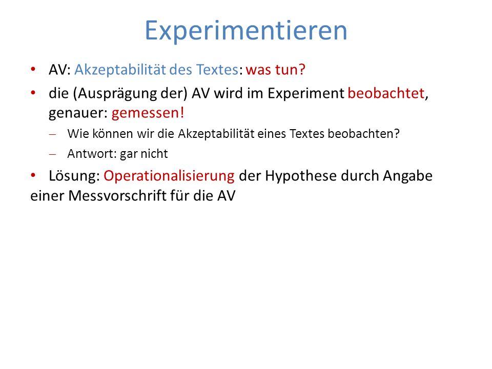 Experimentieren AV: Akzeptabilität des Textes: was tun