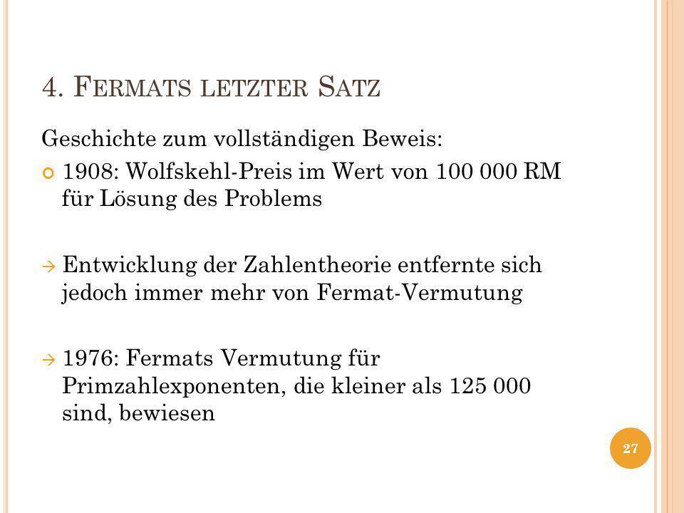 4. Fermats letzter Satz Geschichte zum vollständigen Beweis: