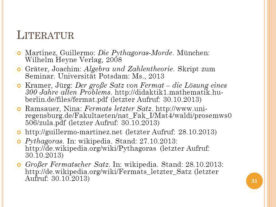 Literatur Martínez, Guillermo: Die Pythagoras-Morde. München: Wilhelm Heyne Verlag, 2008.