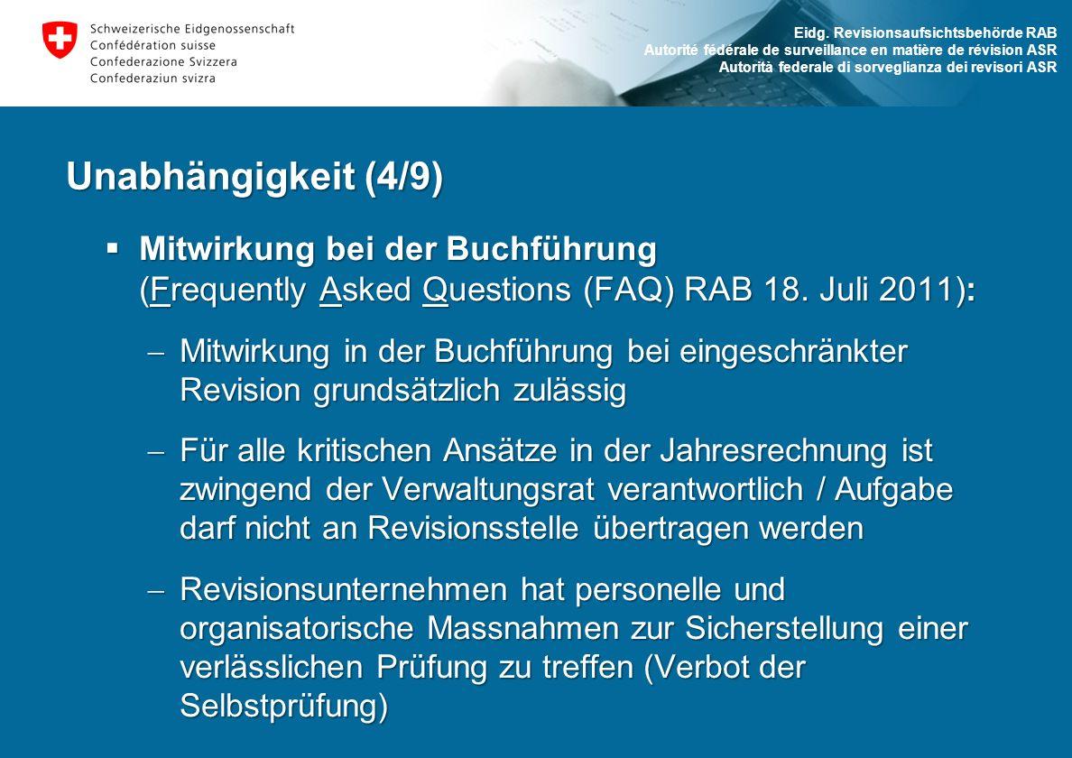 Unabhängigkeit (4/9) Mitwirkung bei der Buchführung (Frequently Asked Questions (FAQ) RAB 18. Juli 2011):