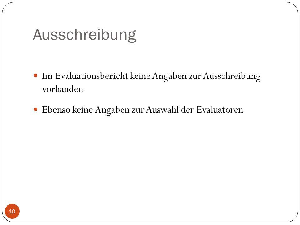 Ausschreibung Im Evaluationsbericht keine Angaben zur Ausschreibung vorhanden.