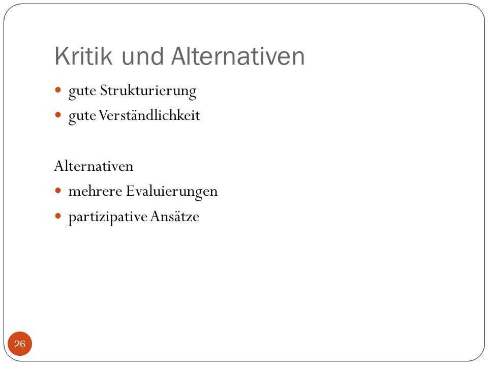 Kritik und Alternativen