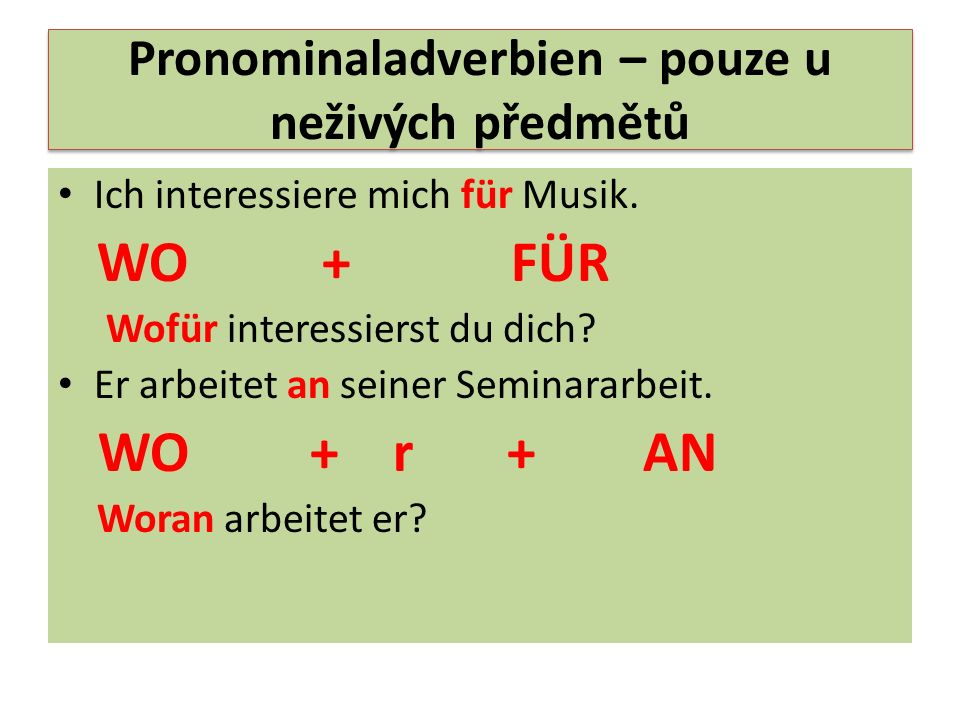 Pronominaladverbien – pouze u neživých předmětů