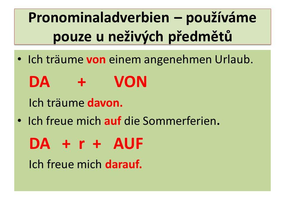 Pronominaladverbien – používáme pouze u neživých předmětů