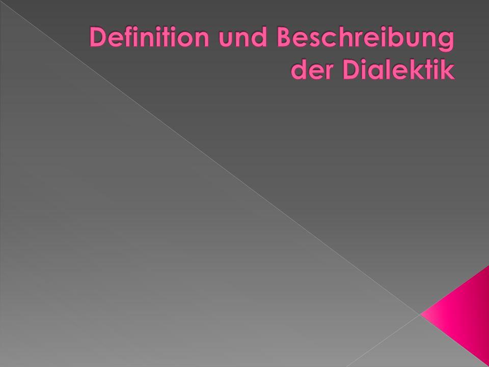 Definition und Beschreibung der Dialektik