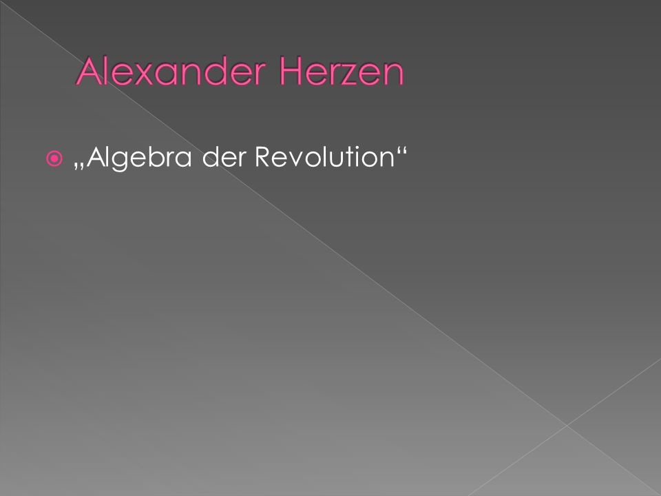 """Alexander Herzen """"Algebra der Revolution"""
