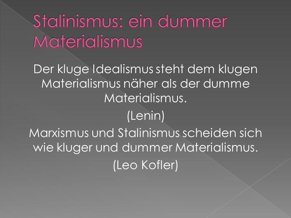 Stalinismus: ein dummer Materialismus