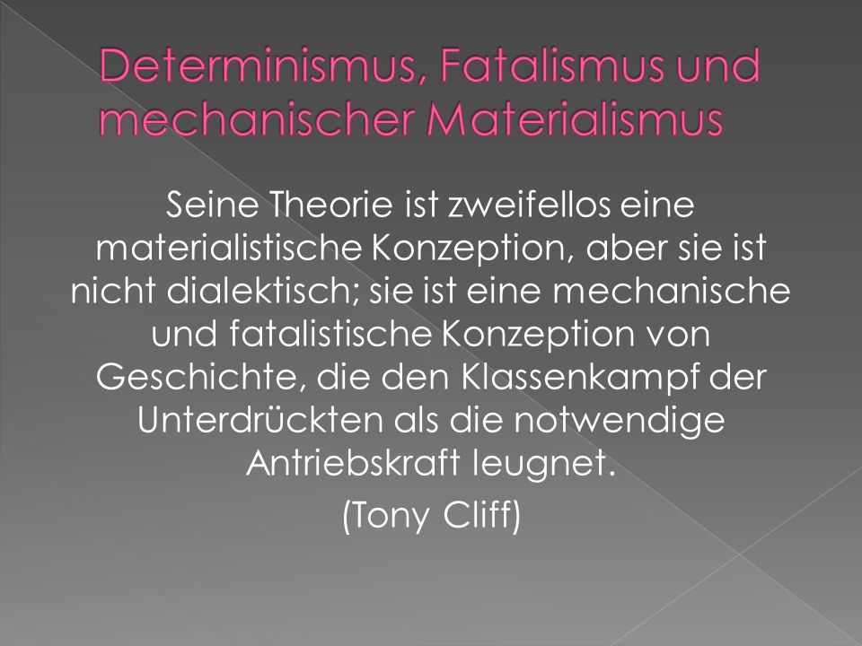 Determinismus, Fatalismus und mechanischer Materialismus