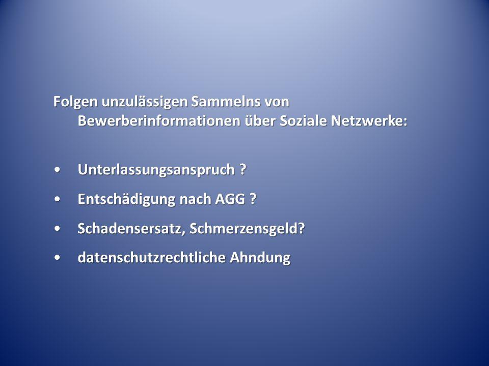 Folgen unzulässigen Sammelns von Bewerberinformationen über Soziale Netzwerke: