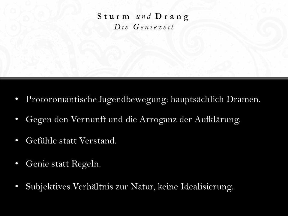 Protoromantische Jugendbewegung: hauptsächlich Dramen.