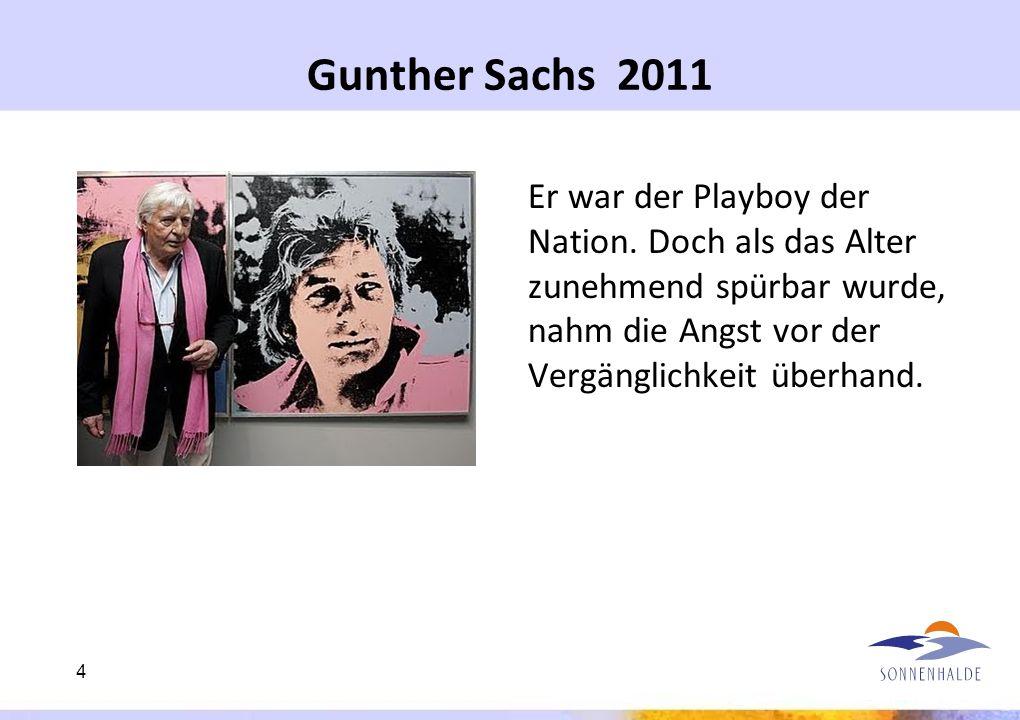 Gunther Sachs 2011Er war der Playboy der Nation.