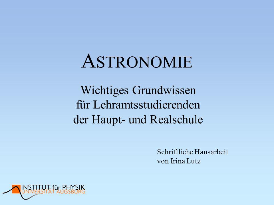 Astronomie Wichtiges Grundwissen für Lehramtsstudierenden der Haupt- und Realschule.