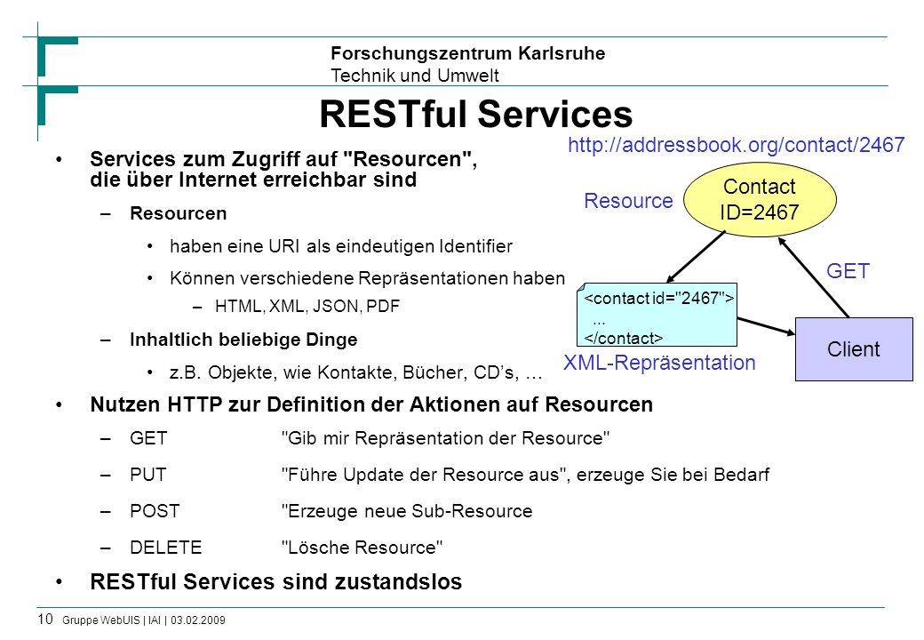 RESTful Services RESTful Services sind zustandslos