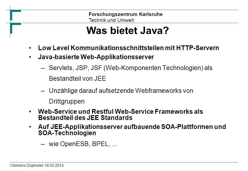 Was bietet Java Low Level Kommunikationsschnittstellen mit HTTP-Servern. Java-basierte Web-Applikationsserver.