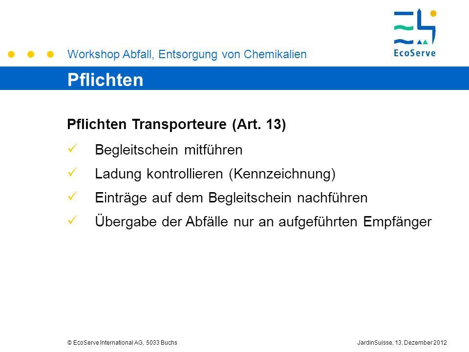 Pflichten Pflichten Transporteure (Art. 13) Begleitschein mitführen
