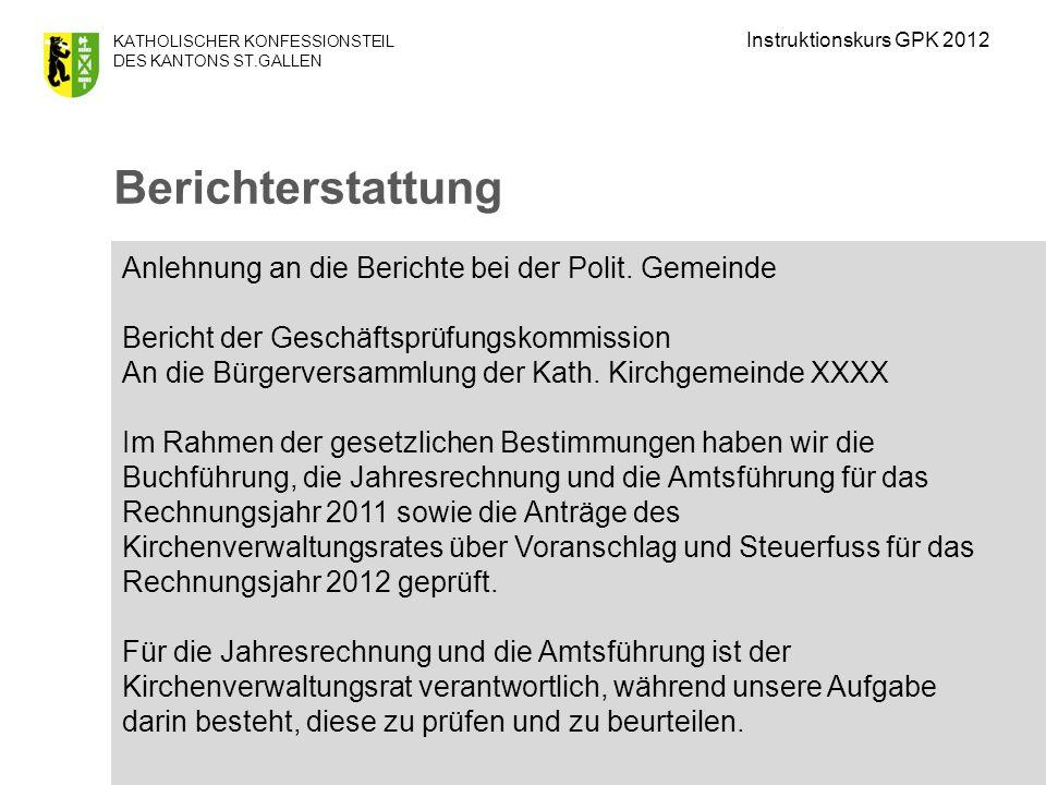 Instruktionskurs GPK 2012 Berichterstattung.