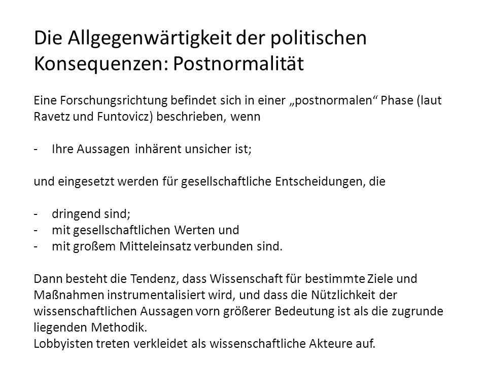 Die Allgegenwärtigkeit der politischen Konsequenzen: Postnormalität