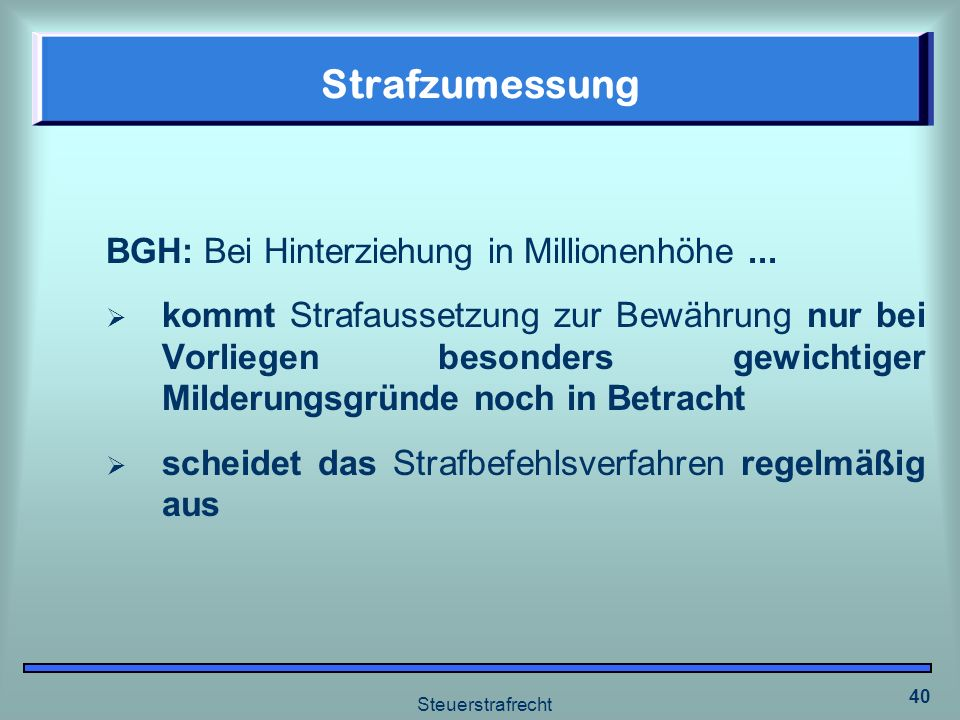 Strafzumessung BGH: Bei Hinterziehung in Millionenhöhe ...