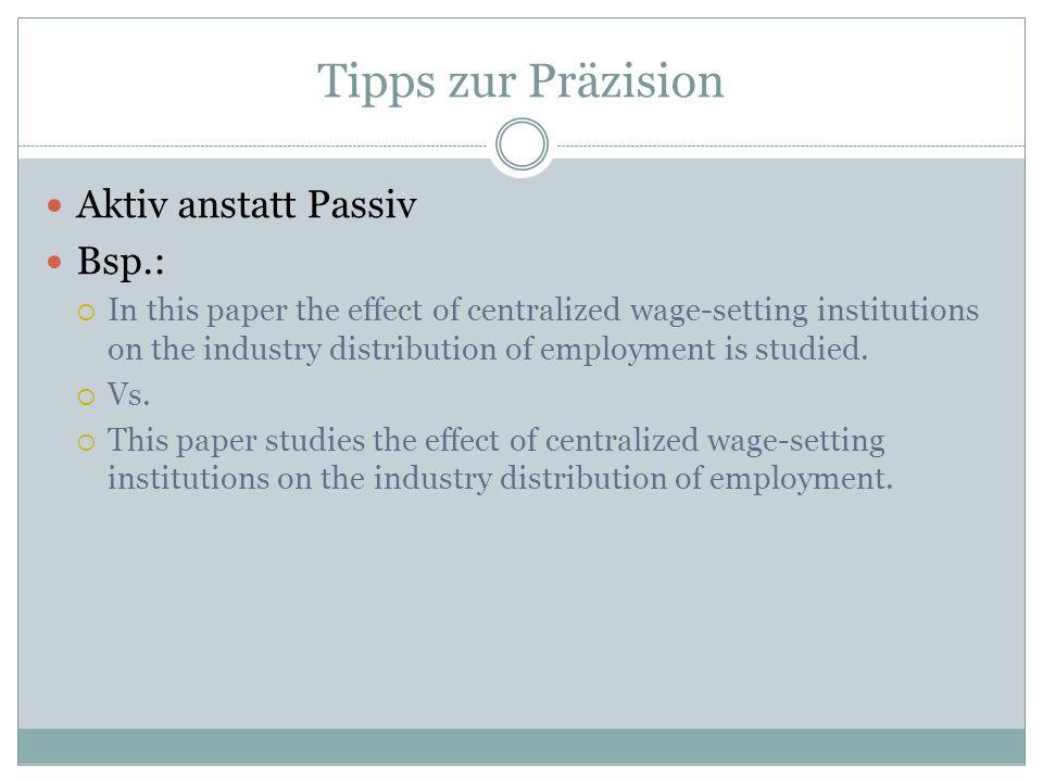 Tipps zur Präzision Aktiv anstatt Passiv Bsp.: