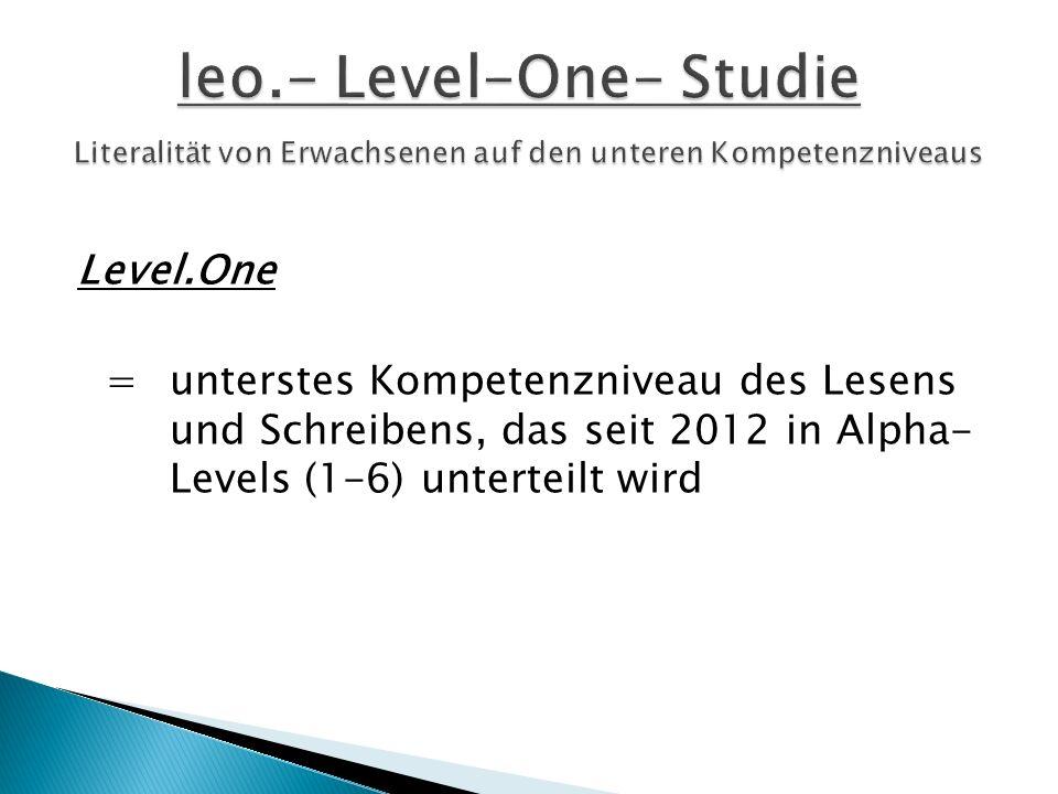 leo.- Level-One- Studie Literalität von Erwachsenen auf den unteren Kompetenzniveaus