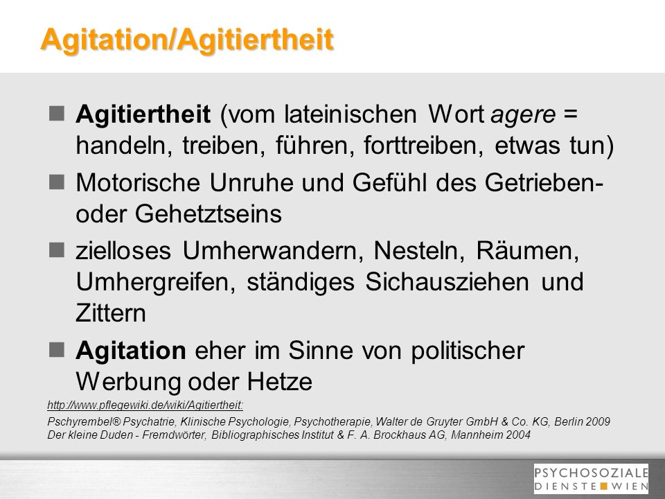 Agitation/Agitiertheit