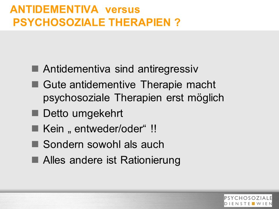 ANTIDEMENTIVA versus PSYCHOSOZIALE THERAPIEN