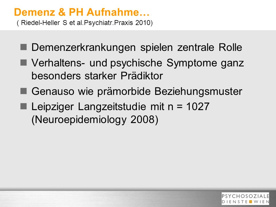 Demenz & PH Aufnahme… ( Riedel-Heller S et al.Psychiatr.Praxis 2010)