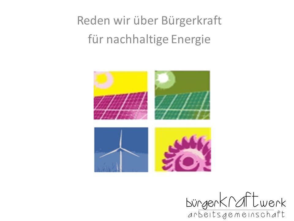Reden wir über Bürgerkraft für nachhaltige Energie