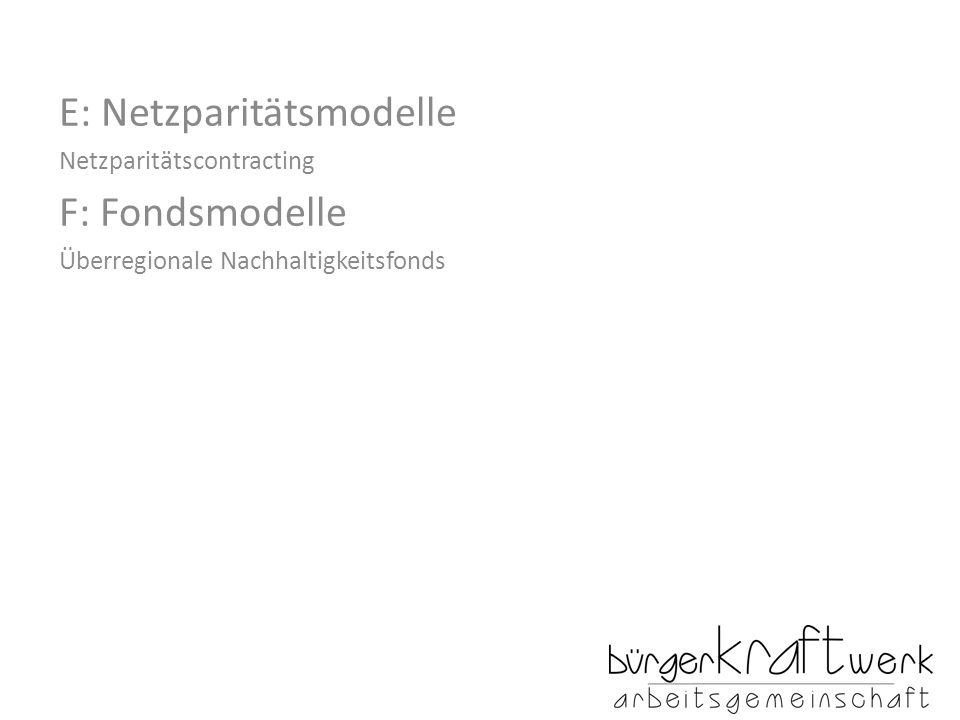 E: Netzparitätsmodelle F: Fondsmodelle