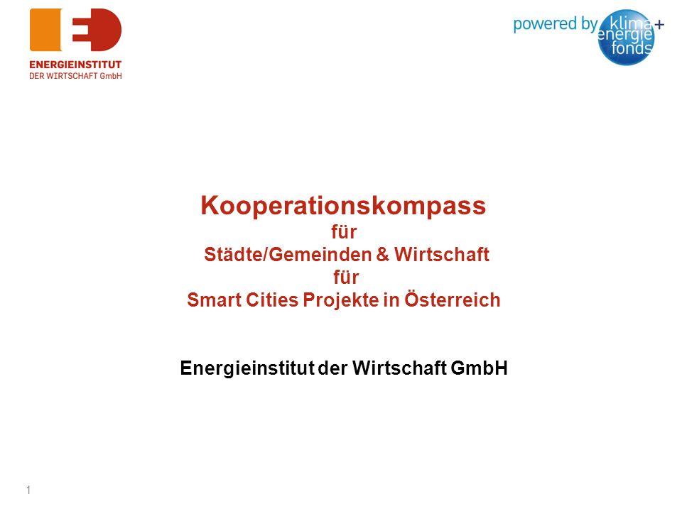 Kooperationskompass für Städte/Gemeinden & Wirtschaft für Smart Cities Projekte in Österreich Energieinstitut der Wirtschaft GmbH