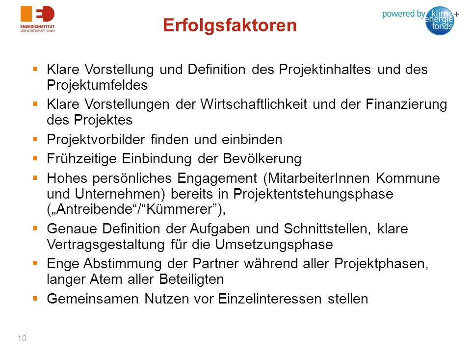 Erfolgsfaktoren Klare Vorstellung und Definition des Projektinhaltes und des Projektumfeldes.