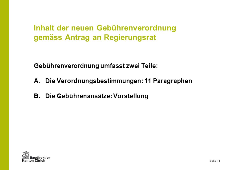 Inhalt der neuen Gebührenverordnung gemäss Antrag an Regierungsrat