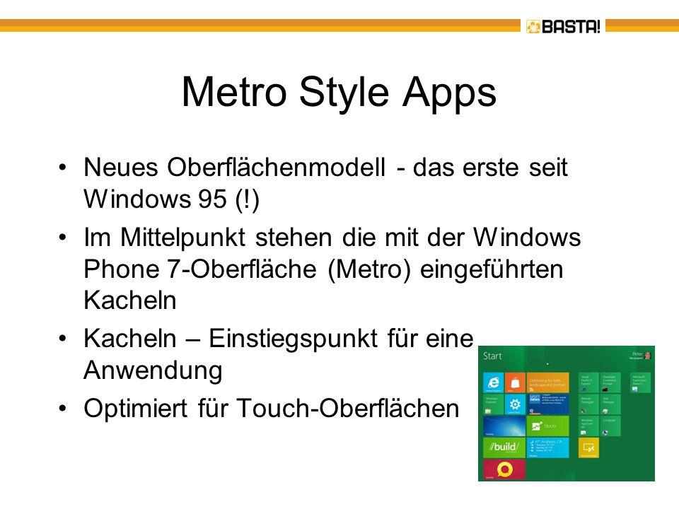Metro Style Apps Neues Oberflächenmodell - das erste seit Windows 95 (!)