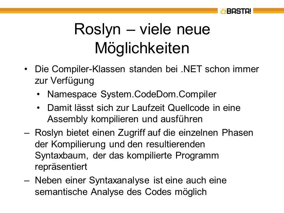 Roslyn – viele neue Möglichkeiten