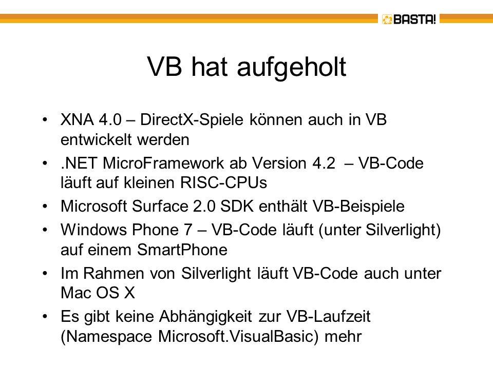 VB hat aufgeholt XNA 4.0 – DirectX-Spiele können auch in VB entwickelt werden.