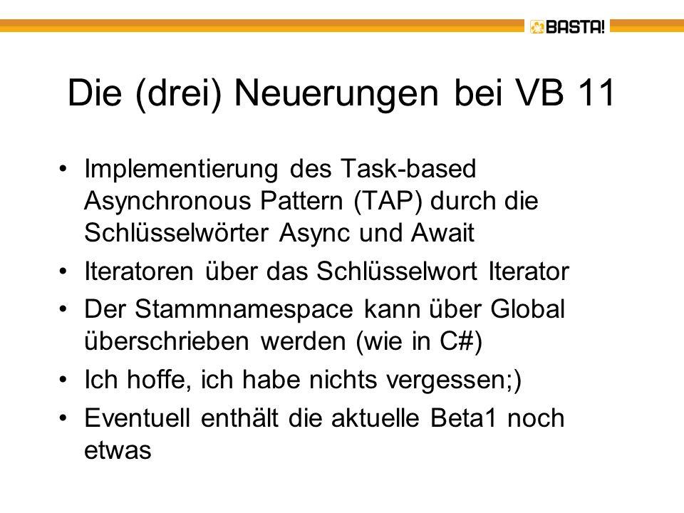 Die (drei) Neuerungen bei VB 11