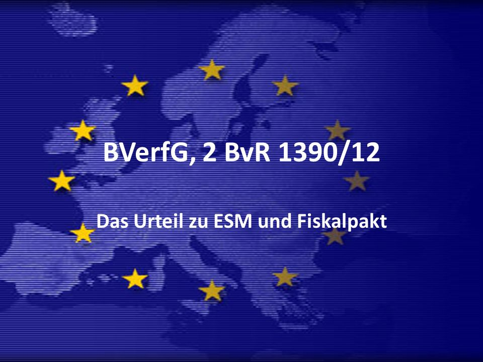 Das Urteil zu ESM und Fiskalpakt