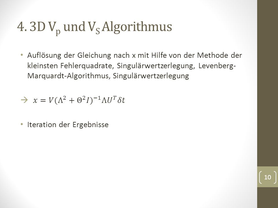4. 3D Vp und VS Algorithmus