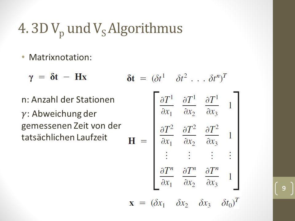 4. 3D Vp und VS Algorithmus Matrixnotation: n: Anzahl der Stationen