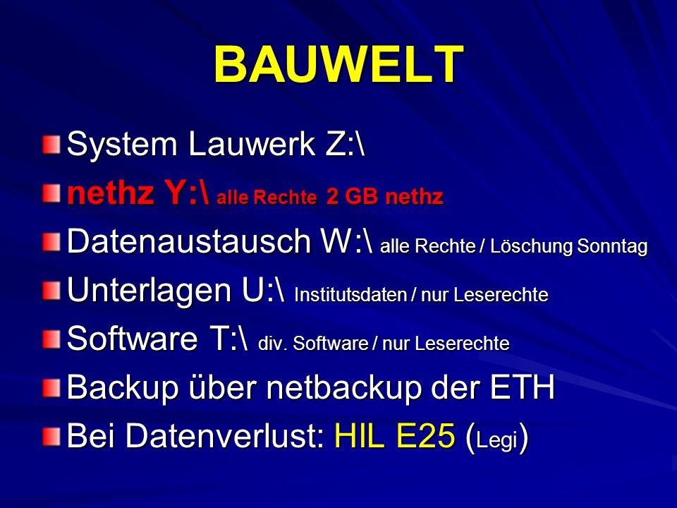 BAUWELT System Lauwerk Z:\ nethz Y:\ alle Rechte 2 GB nethz