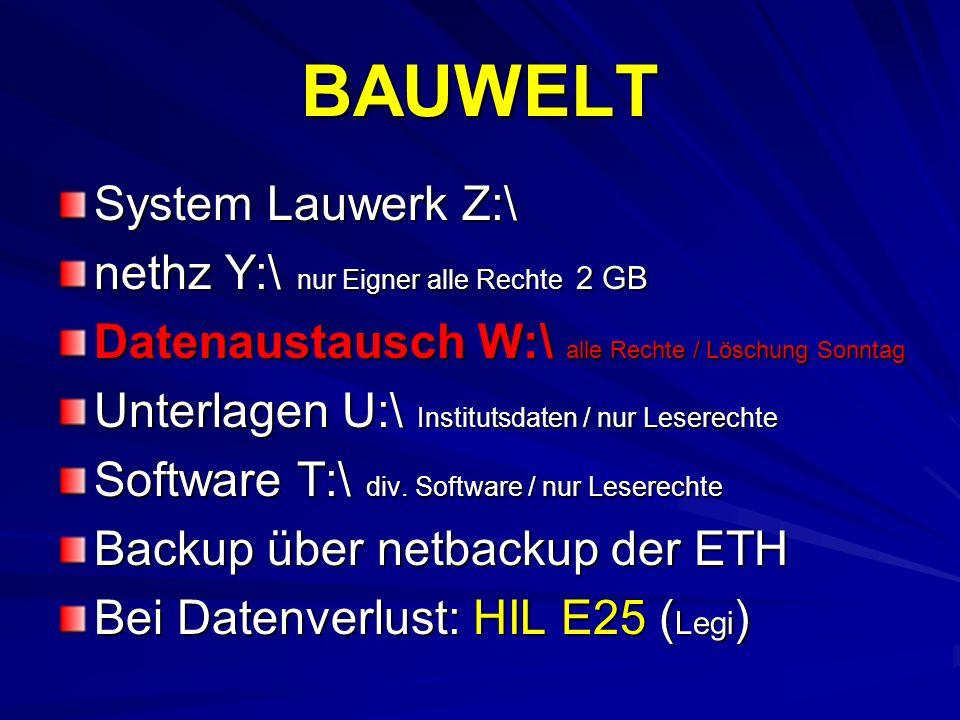 BAUWELT System Lauwerk Z:\ nethz Y:\ nur Eigner alle Rechte 2 GB