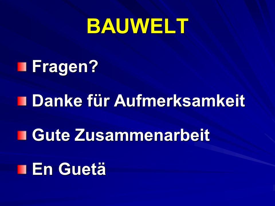 BAUWELT Fragen Danke für Aufmerksamkeit Gute Zusammenarbeit En Guetä