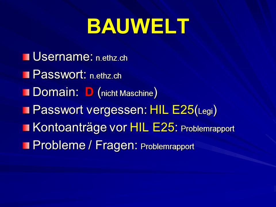 BAUWELT Username: n.ethz.ch Passwort: n.ethz.ch