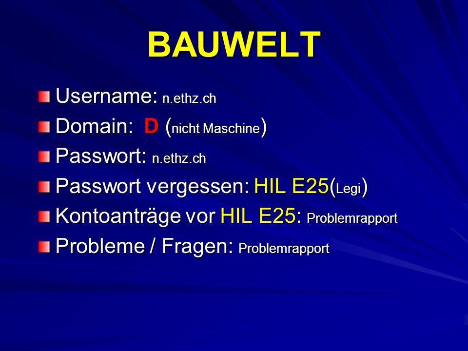 BAUWELT Username: n.ethz.ch Domain: D (nicht Maschine)