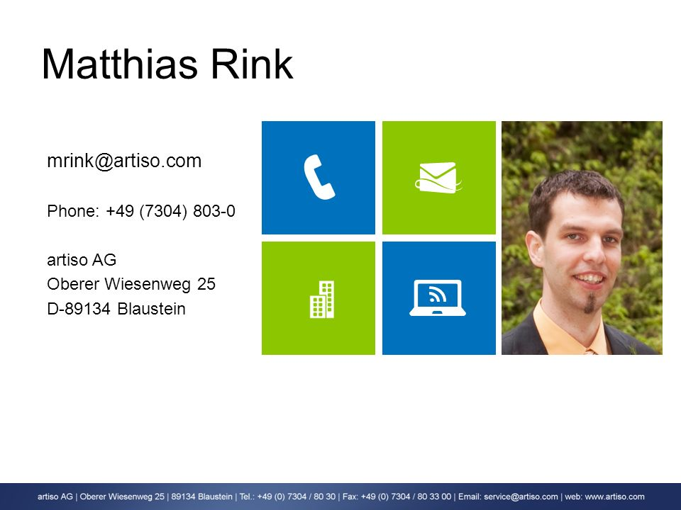 Matthias Rink mrink@artiso.com Phone: +49 (7304) 803-0 artiso AG