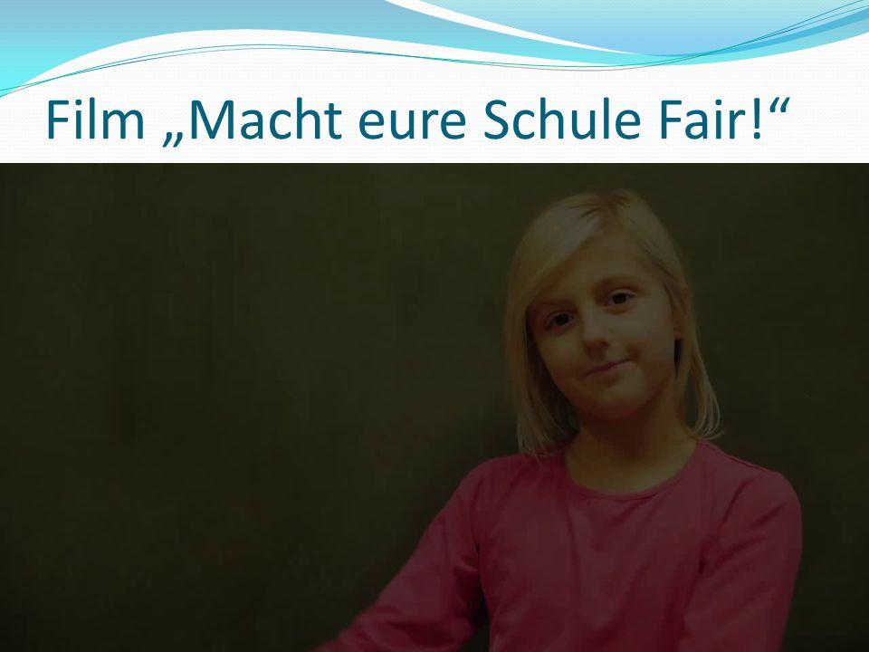"Film ""Macht eure Schule Fair!"
