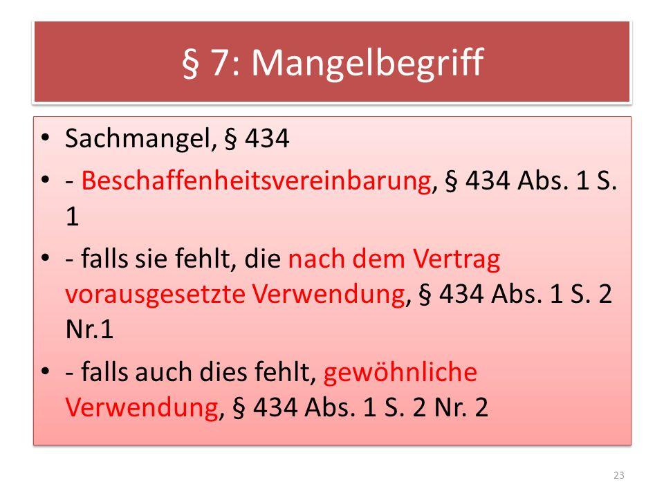§ 7: Mangelbegriff Sachmangel, § 434